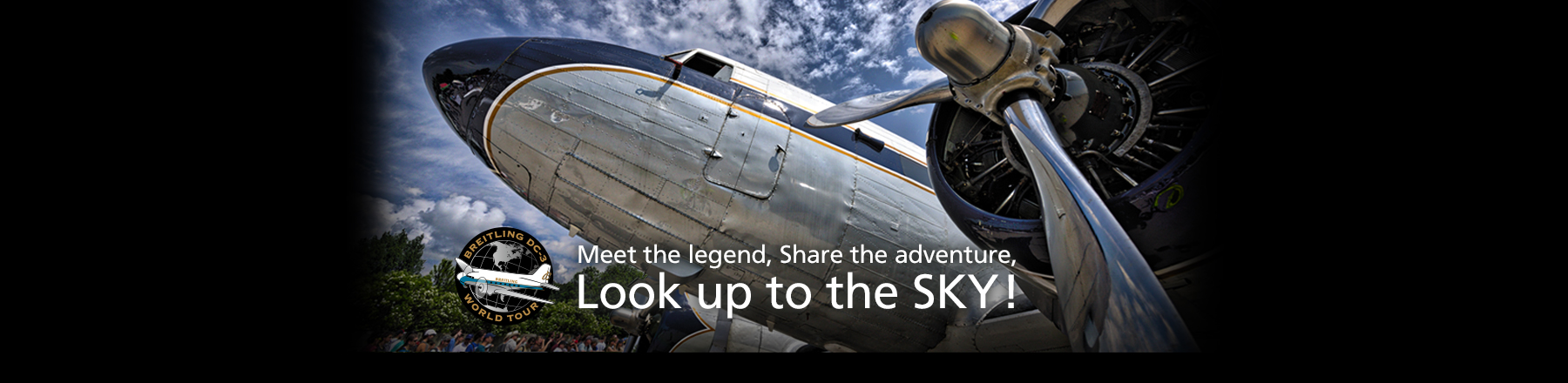 Meet the legend, Share the adventure, Look up to the SKY !